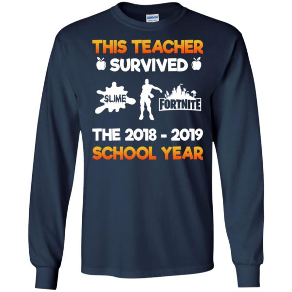 21436f21 This Teacher Survived Slime Fortnite The 2018-2019 School Year Shirt